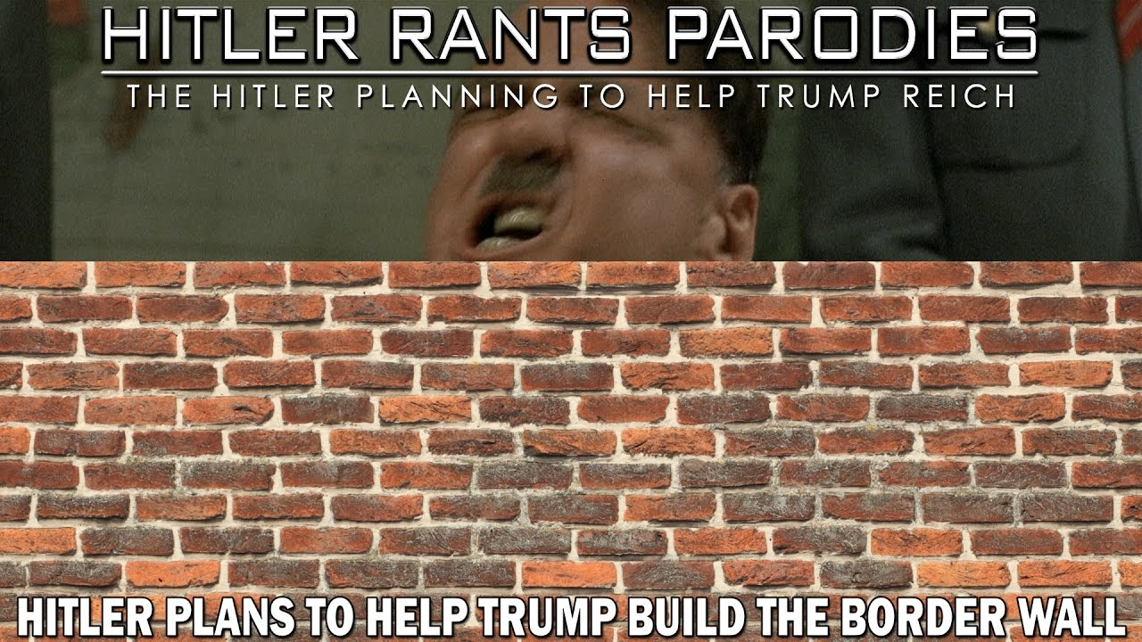 Hitler plans to help Trump build the Border Wall