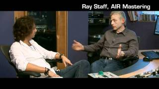 What Is Mastering - Interview With Ray Staff Air Mastering - Part 2