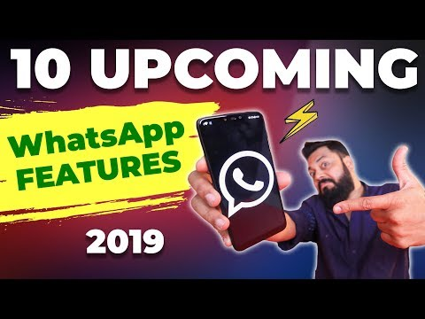 10 Upcoming WhatsApp Features in 2019..Some Are Really CRAZY!!!!