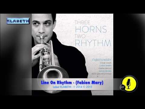 LINE ON RHYTHM - Three Horns Two Rhythm - Fabien Mary - 2015