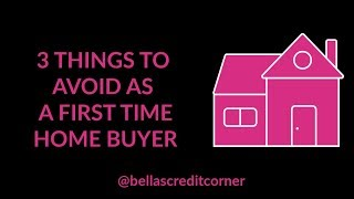 3 Things To Avoid As A First Time Home Buyer (FIX MY CREDIT FRIDAY EPISODE #12)