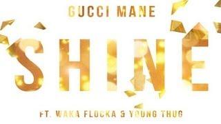 Gucci Mane - Shine ft. Waka Flocka & Young Thug (Brick Factory)