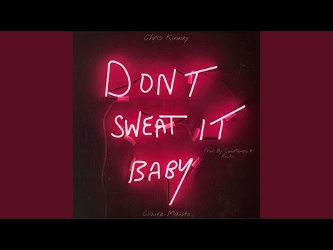 Don't Sweat It Baby