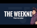 The Weeknd - Reminder (Lyrics) video & mp3