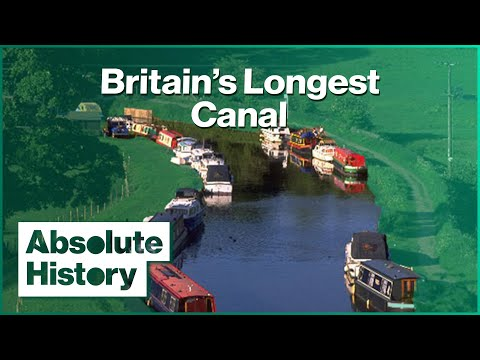 The 200 Years Of Britain's Longest Canal | Britain's Best Canal Journeys | Absolute History
