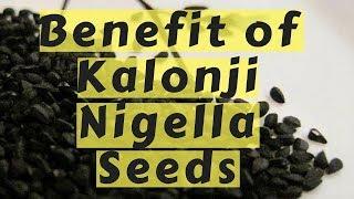 9 Health Benefits of KALONJI NIGELLA SEEDS