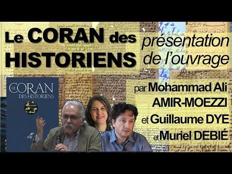 Le Coran des Historiens : présentation de l'ouvrage (M-A. AMIR-MOEZZI, G. DYE, M. DEBIÉ)