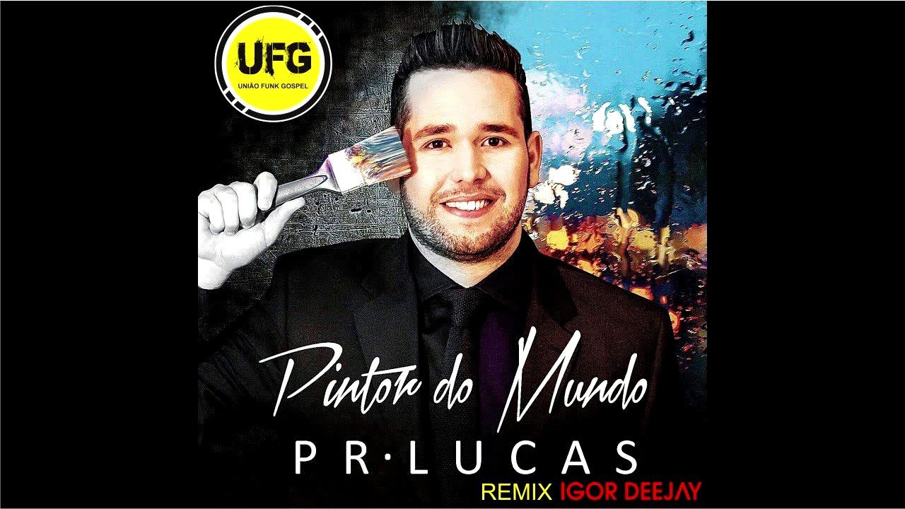 FUNK GOSPEL REMIX - PR LUCAS PINTOR DO MUNDO.( IGOR DJ )