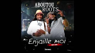 ABOUTOU ROOTS - Enjailles Toi [Audio Official]