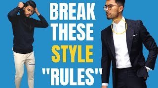 8 Style Rules Men SHOULD NOT Follow | Stop Doing These!