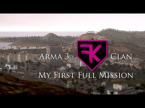 Arma 3 - FK Clan (My first full mission)