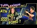 Bitcoin Crypto pour les nuls : Le lexique partie 1 #debutants #ATH #FUD #FIAT #FOMO  #LangueDeGeek