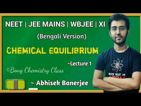 Chemical Equilibrium -1(Bengali Version) Class 11 / NEET / JEE Mains