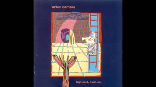 Watch Aztec Camera Haywire video