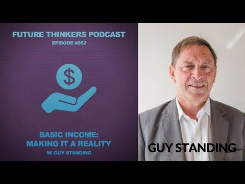 FTP052: Guy Standing - Making Basic Income a Reality