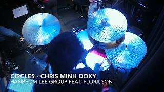 Circles - Hanbeom Lee Group feat. Flora Son ( Kelvin Andreas Drum Cam )