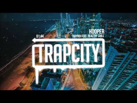 TroyBoi - Hooper (feat. Healthy Chill)