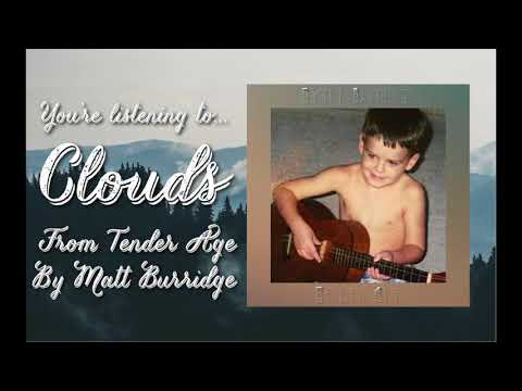 Clouds (Tender Age Album Stream) | Matt Burridge Music