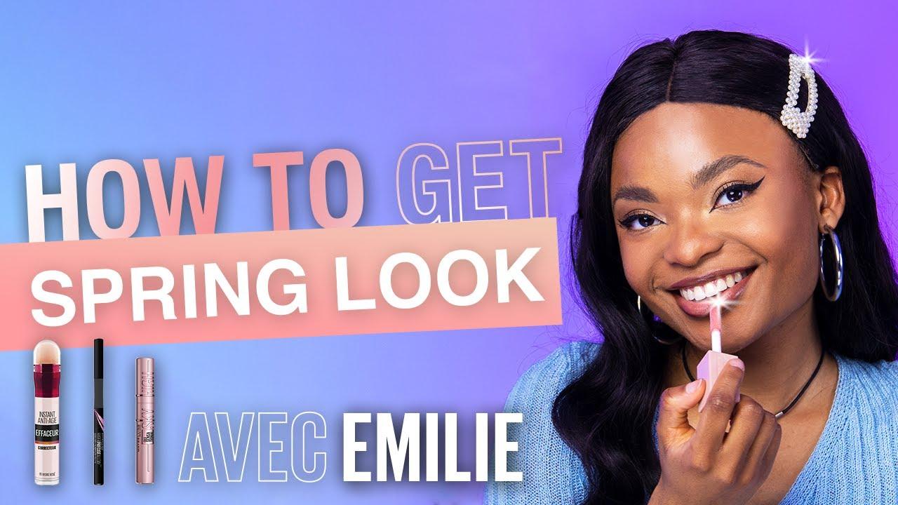 Réalise un SPRING LOOK parfait avec ÉMILIETALK 🌱 | HOW TO GET | Maybelline New York FR