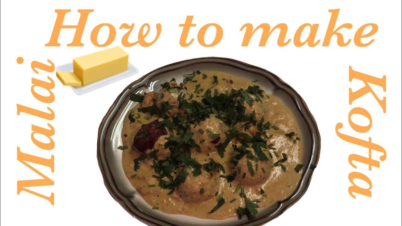 How to make Malai Kofta