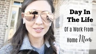 Day In The Life of a Work From Home Mom | The Sensible Mama