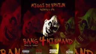 Miggs De Bruijn - Bang 4 Niemand ft. Rasskulz & Era (Prod. by Shvndyy)