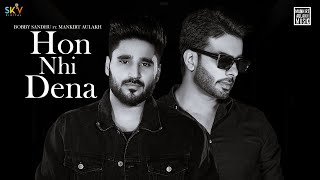 Hon Nhi Dena (Official video) | Bobby Sandhu Ft Mankirt Aulakh | Shree Brar | Avvy Sra | Sky Digital