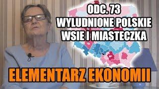ELEMENTARZ EKONOMII odc.73 - Wyludnione polskie wsie i miasteczka