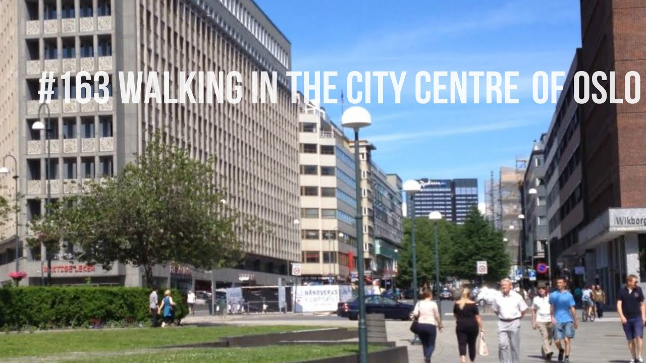 #163 Walking in the city centre of Oslo - YouTube