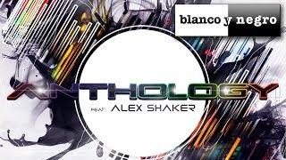 Hugo Sanchez, Deliro & Blanchi Feat. Alex Shaker - Anthology