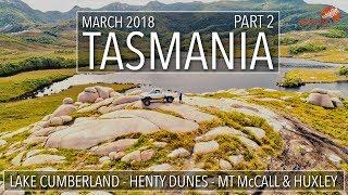 Tasmania by 4WD Part 2 | Lake Cumberland Track | Mt McCall | Mt Huxley | Henty Dunes [2018] #144