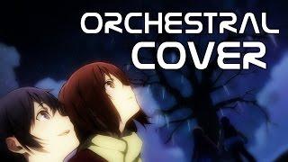 Sore wa Chiisana Hikari no YounaErased Ending Orchestral Cover