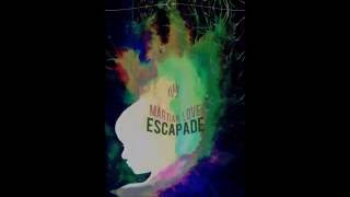 Martian Love - Escapade