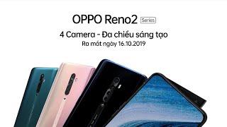 Video quảng cáo OPPO Reno 2 | Reno 2F Việt Nam, 4 Camera - Đa chiều sáng tạo