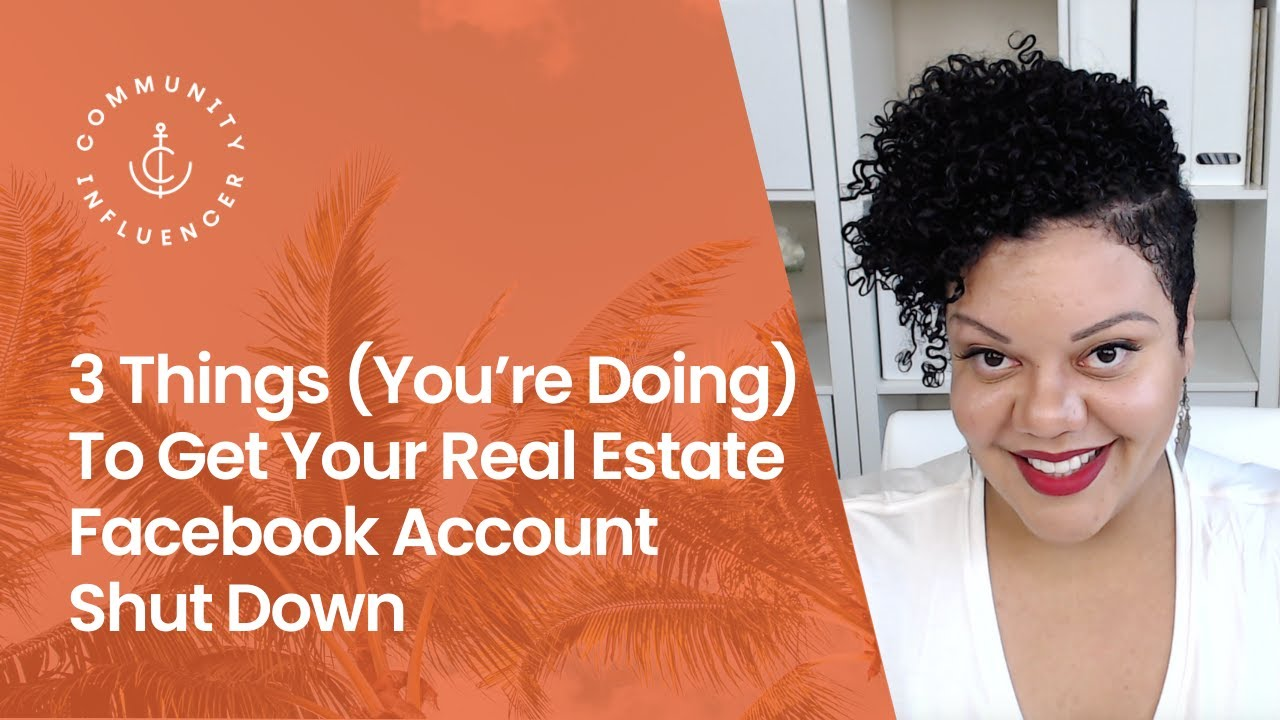 3 Things (You're Doing) That Will Get Your Real Estate Facebook Account  Shut Down
