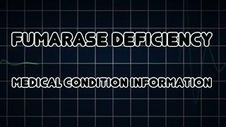 Fumarase deficiency (Medical Condition)
