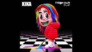 6IX9INE - KIKA FEAT TORY LANEZ (Tyron Hapi Flip)