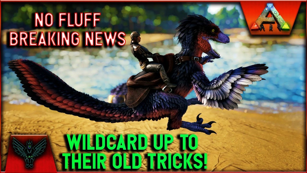 ARK NO FLUFF BREAKING NEWS: WILDCARD UP TO THEIR OLD TRICKS - Lucky