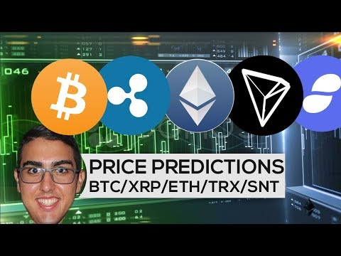 Price Predictions: Bitcoin ($BTC), Ripple ($XRP), Ethereum ($ETH), Tron ($TRX), And Status ($SNT)!