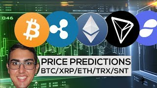 Price Predictions: Bitcoin ($BTC), Ripple ($XRP), Ethereum ($ETH), Tron ($TRX), And Status ($SNT)!