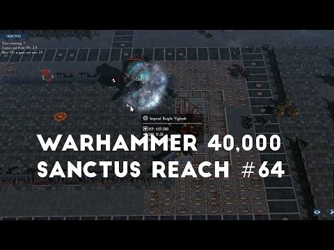 Saviours Of Sacred Mountain Part 3 | Let's Play Warhammer 40,000 Sanctus Reach #64 |