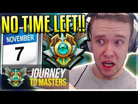 TIME IS RUNNING OUT!! NEED TO CLIMB - Journey To Masters | League of Legends