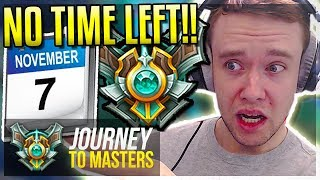time is running out need to climb journey to masters   league of legends