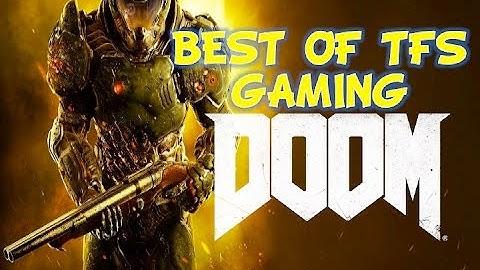 best of tfs gaming doom
