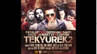 Fatal MF Feat  Ados  Defkhan  Contra  Santi  Sokrat St - Tek Yurek 2 Resimi