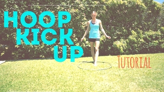 Learn how to KICK the HOOP UP ...