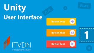 Видео курс Unity 3D User Interface. Урок 1. Базовые элементы. Анимация в UI.