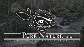 Slow Life Contemplation - Pure Nature n°010 - Gorges d'Enval