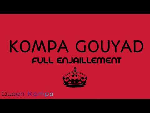 Kompa Gouyad FULL ENJAILLEMENT 2018