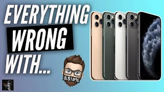 Everything Wrong With the iPhone 11, iPhone 11 Pro, iPhone 11 Pro Max